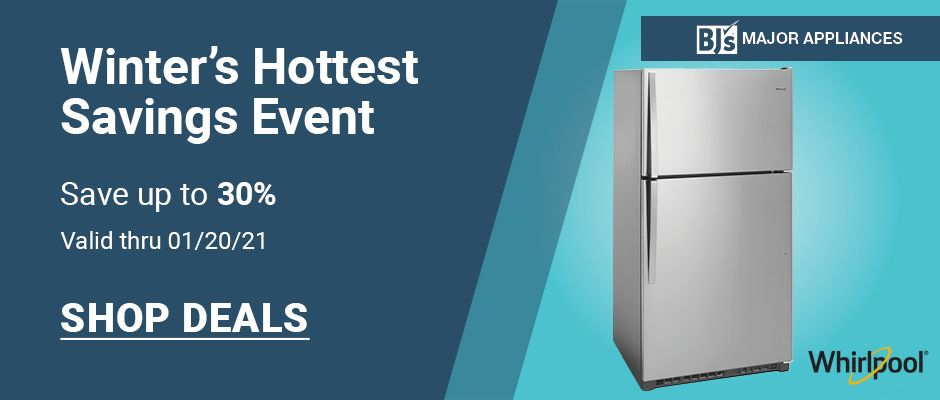 Winter's Hottest Savings Event. Save up to 30%. Valid thru 1/20/2021. Click to shop appliances