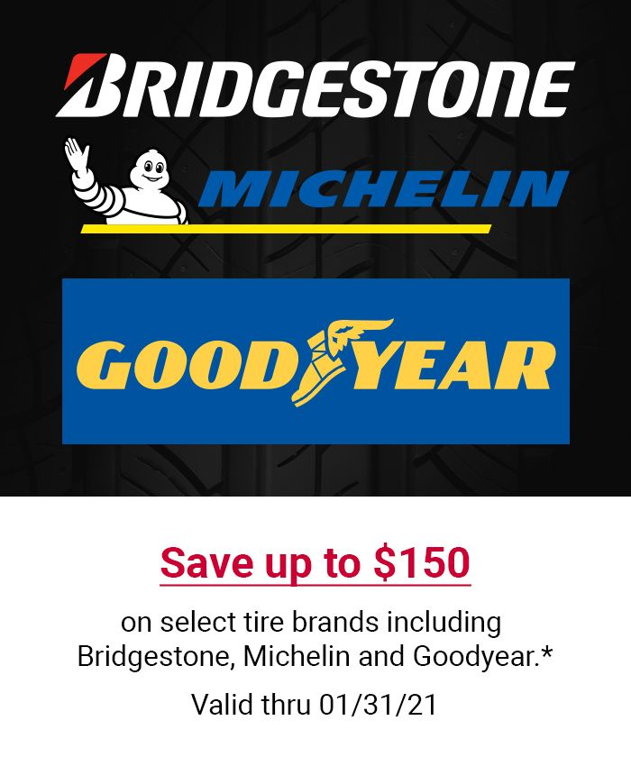 Save up to $150 on select tire brands including Bridgestone, Michelin, and Goodyear. Valid thru 1/31/21.