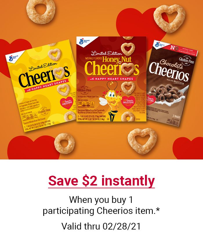 Save $2 instantly when you buy 1 participating Cheerios item.* Valid thru February 28, 2021. Click to shop now