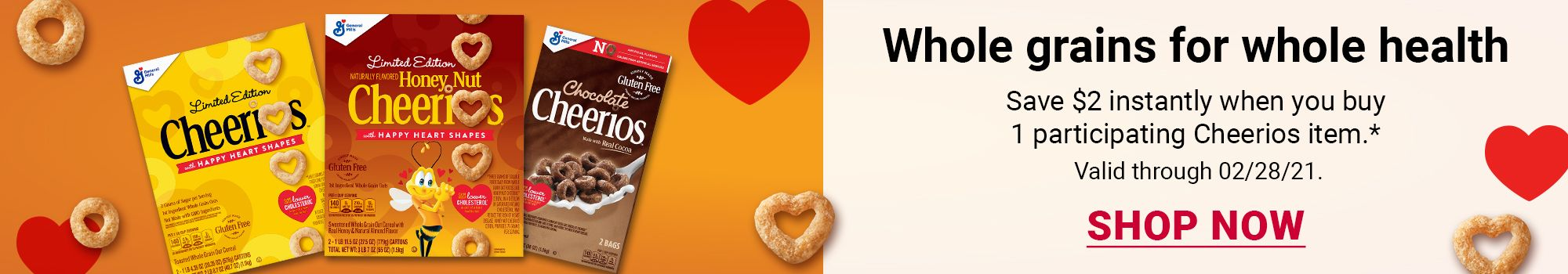 Whole grains for whole health. Save $2 instantly when you buy 1 participating Cheerios item. Valid through 02/28/21. Shop Now.