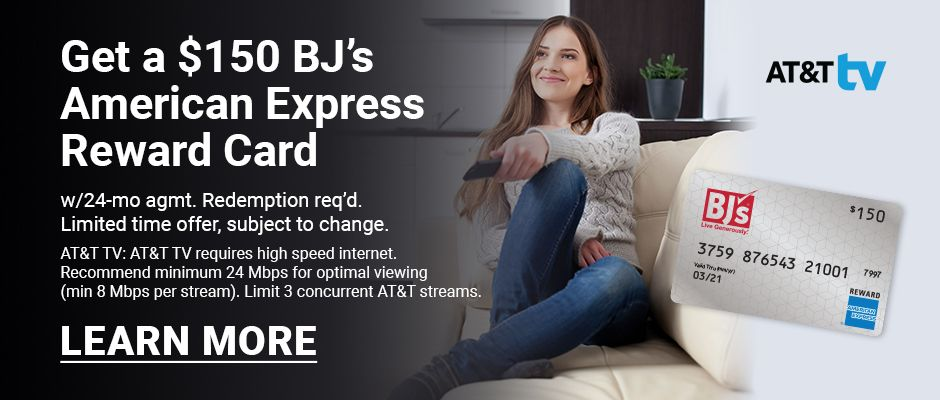 Get a $150 BJ's American Express reward card.* Click to learn more
