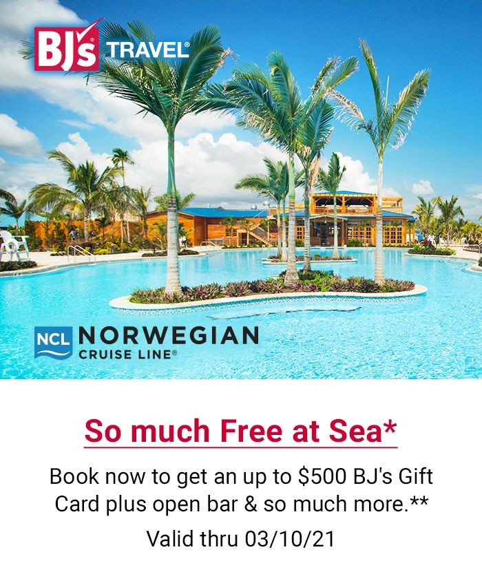So much free at sea* Book now to get an up to $500 BJ's gift card plus open bar and so much more.** Valid thru March 10, 2021. Click to learn more