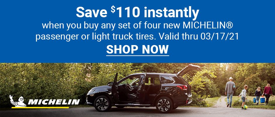 Save $110 instantly when you buy any set of four new MICHELIN passenger or light truck tires. Valid through 03/17/21. SHOP TIRES.