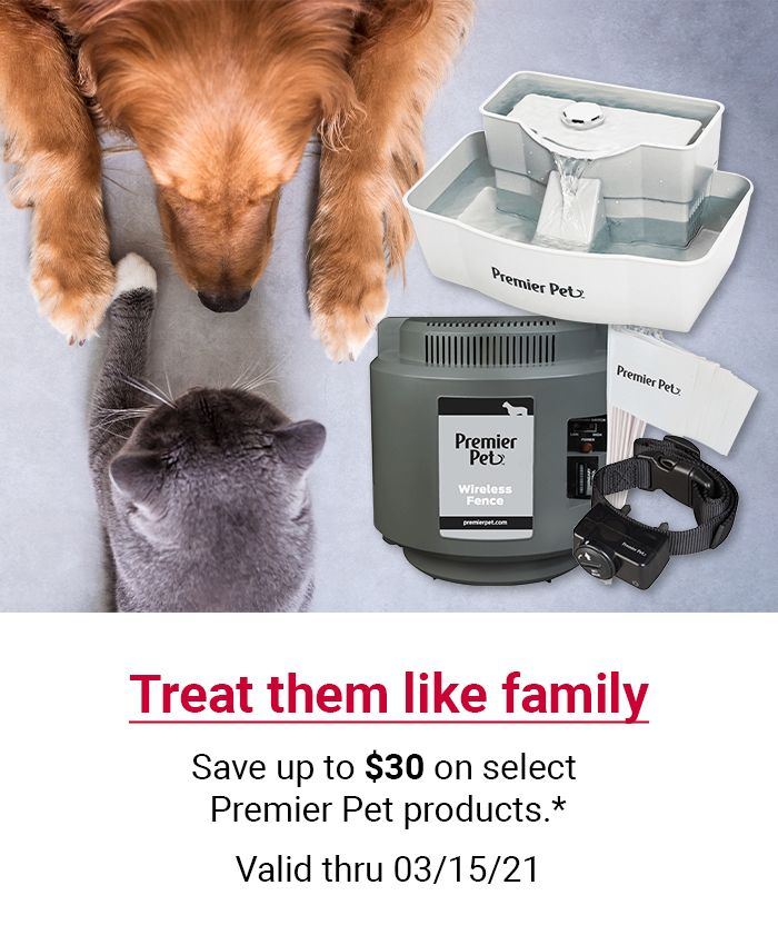 Treat them like family. Save up to $30 on select Premier Pet products. Valid through 03/15/21. SHOP NOW.