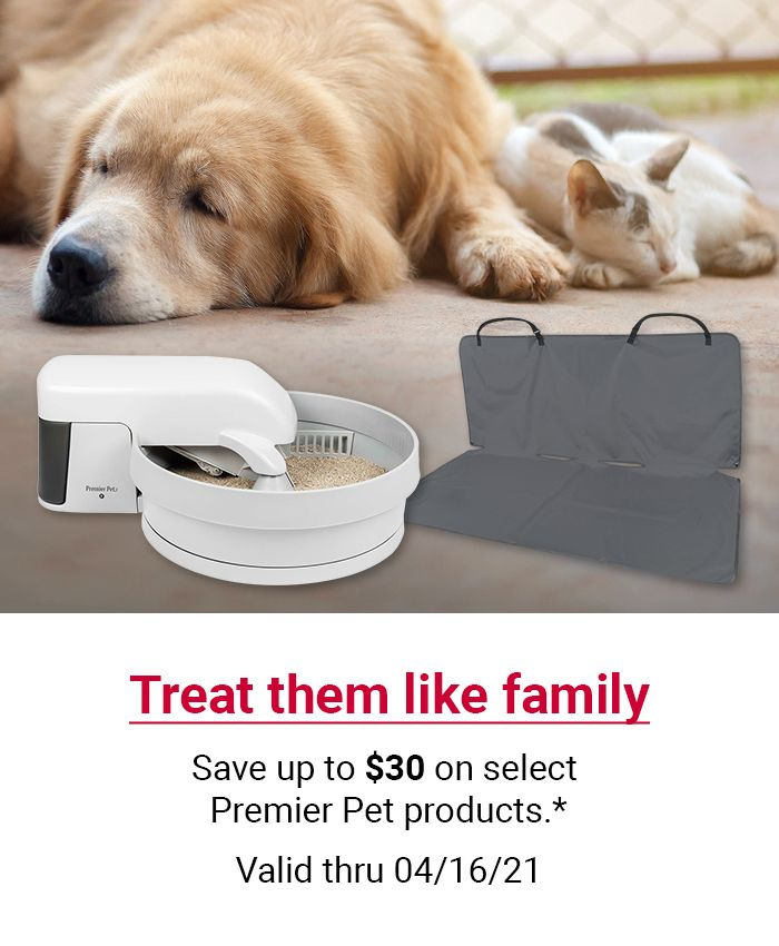 Treat them like family. Save up to $30 on select Premier Pet products. Valid through 4/16/21