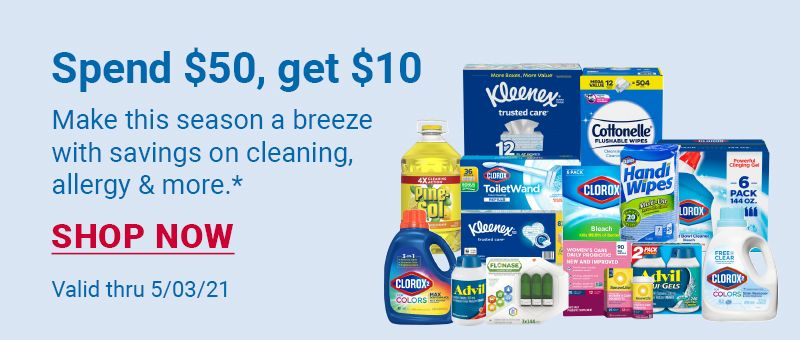 Spend $50, get $10.  Make this season a breeze with savings on cleaning, allergy, and more. Click to shop now. Valid through 5/06/21.