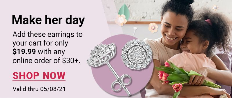 Make her day. Add these earrings to your cart for only $19.99 with any online order of $30+. Valid thru 05/08/21. Click here to shop now.