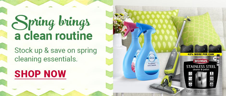 Spring brings a clean routine. Stock up and save on spring cleaning essentials. Click to shop now.