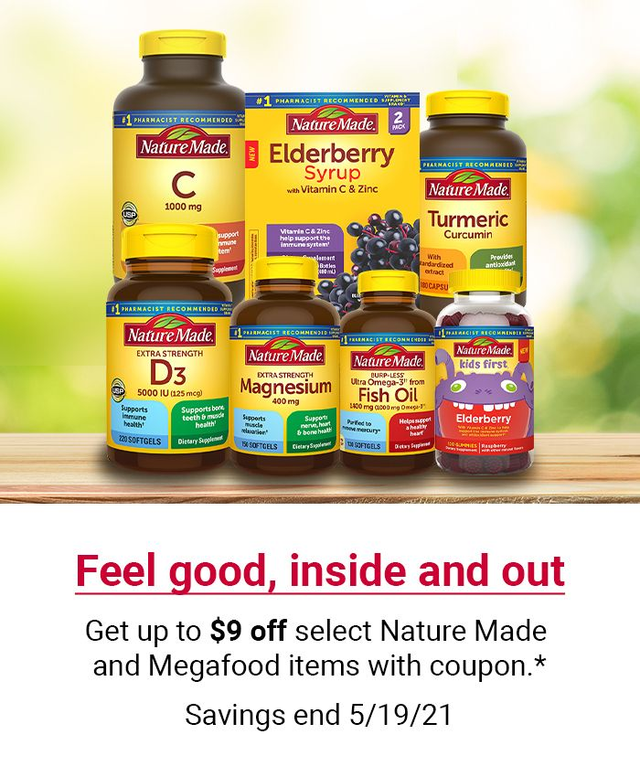 Feel good, inside and out. Get up to $9 off select Nature Made and Megafood items with coupon. Click to SHOP NOW. Savings end 05/19/21.