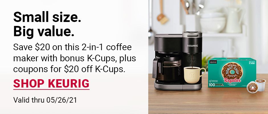 Small size, big value. Save $20 on this 2 in 1 coffee maker wiith bonus k-cups, plus coupons for $20 off k-cups. Click to shop Keurig