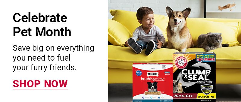 Celebrate Pet Month. Save Big on everything you need to fuel your furry friends. Click to shop now.