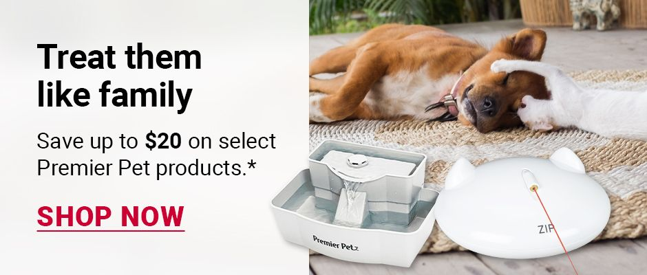Treat them like family. Save up to $20 on select Premier Pet products. Click to shop now.