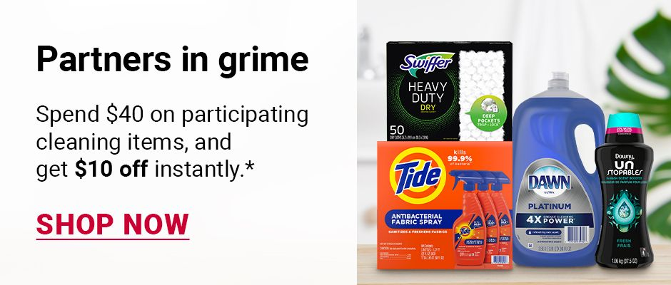 Partners in grime. Spend $40 on participating cleaning items, and get $10 off instantly. Click to shop now.