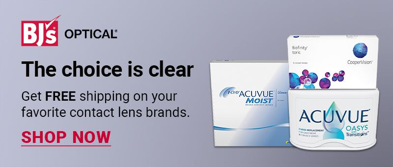 BJ's Optical. The choice is clear. Get free shipping on your favorite contact lens brands. Click to shop now.