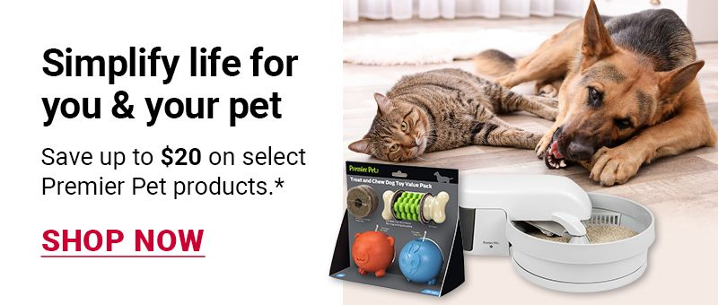 Simplify life for you and your pet. Save up to $20 on select Premier Pet products. Click to shop now.