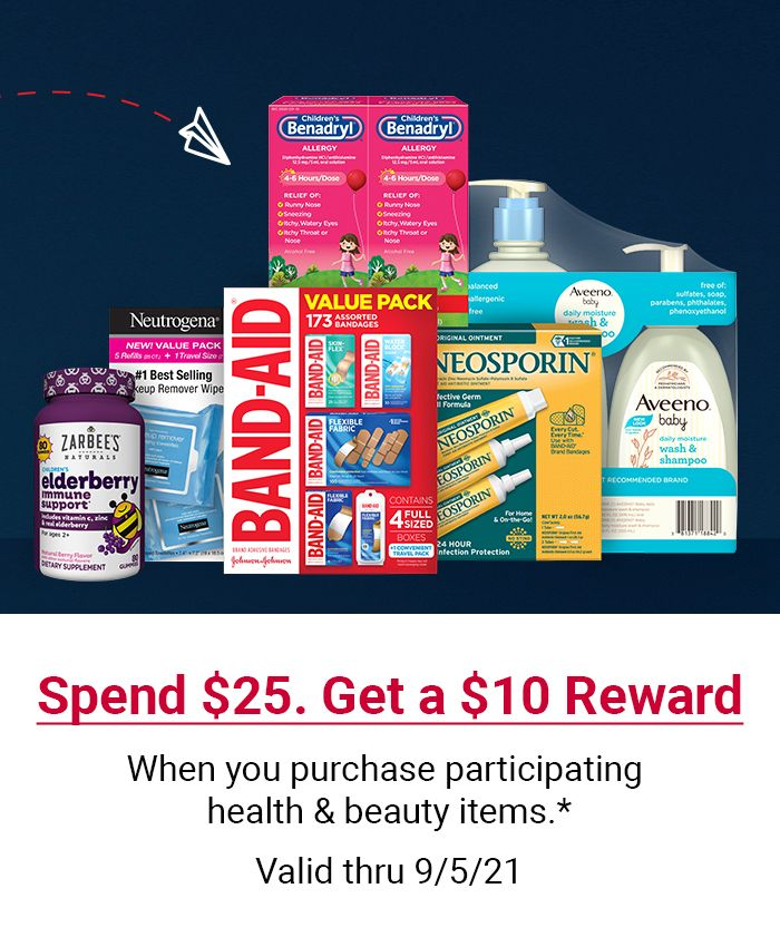 Spend $25. Get a $10 reward when you purchase participating health and beauty items. Click to shop now.
