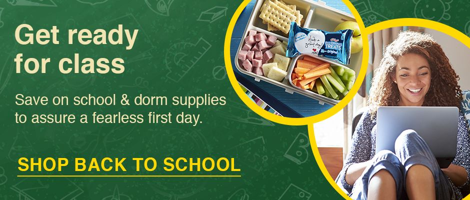 Get ready for class. Save on school and dorm supplies to assure a fearless first day. Click her to shop back to school.