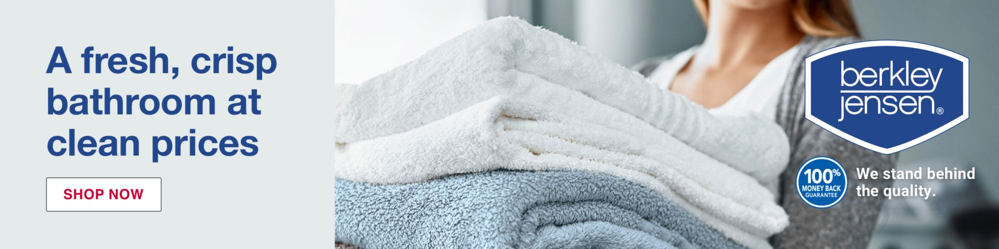 A fresh, crisp bathroom at clean prices. Berkley Jensen. We stand behind quality. Click to shop now.