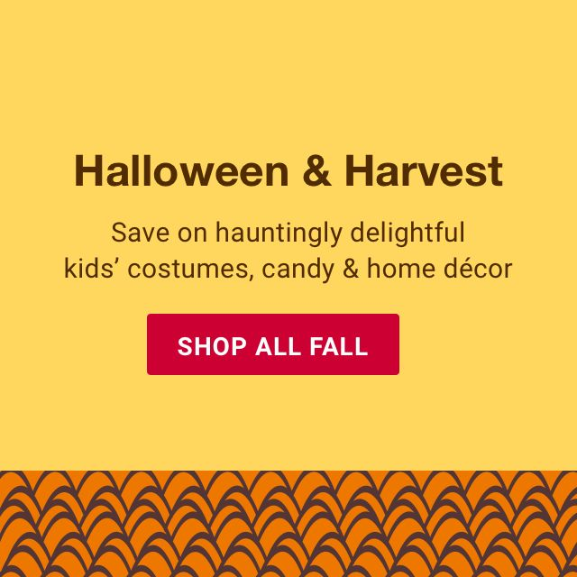 Halloween and Harvest. Save on hauntingly delightful kids' costumes, candy and home decor. Shop all fall