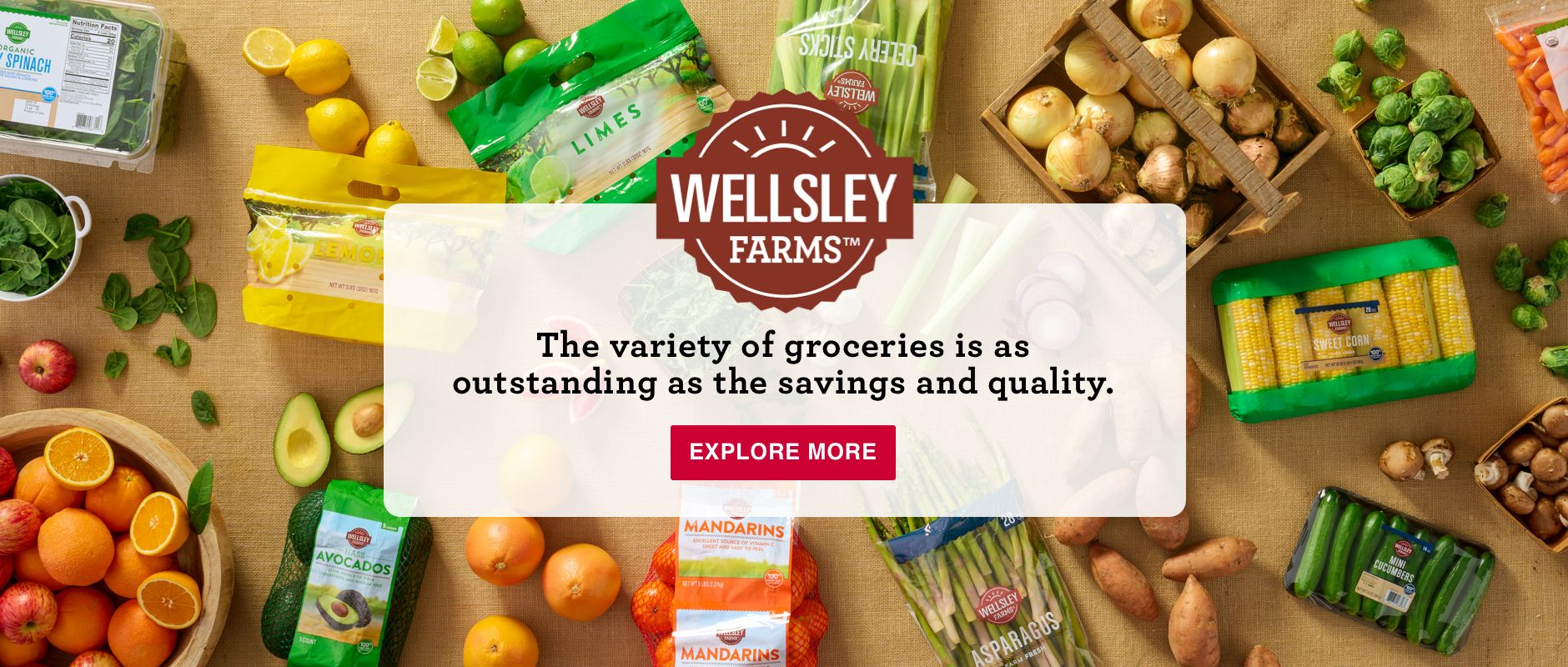 Wellsley Farms Logo. The variety of groceries is as  outstanding as the savings and quality. Click to Explore More.
